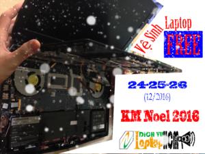 [KM Noel 2016] Vệ Sinh Laptop Free 24-25-26/12/2016